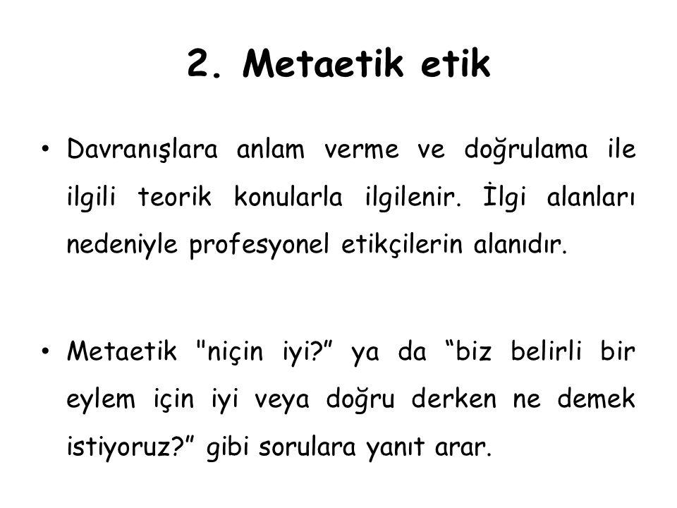 2. Metaetik etik