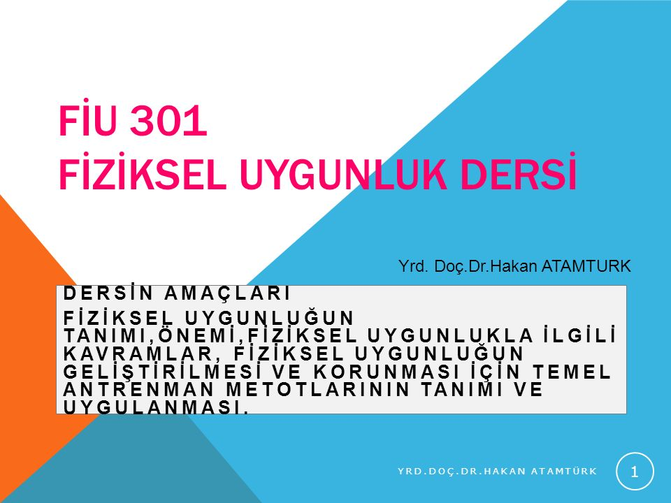 FİU 301 FİZİKSEL UYGUNLUK DERSİ