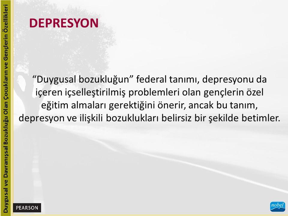 DEPRESYON Duygusal bozukluğun federal tanımı, depresyonu da