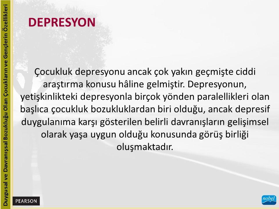 DEPRESYON Çocukluk depresyonu ancak çok yakın geçmişte ciddi