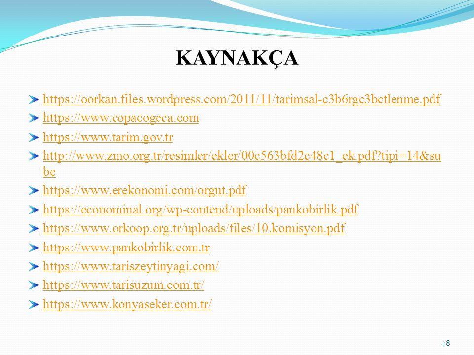 KAYNAKÇA https://oorkan.files.wordpress.com/2011/11/tarimsal-c3b6rgc3bctlenme.pdf. https://www.copacogeca.com.