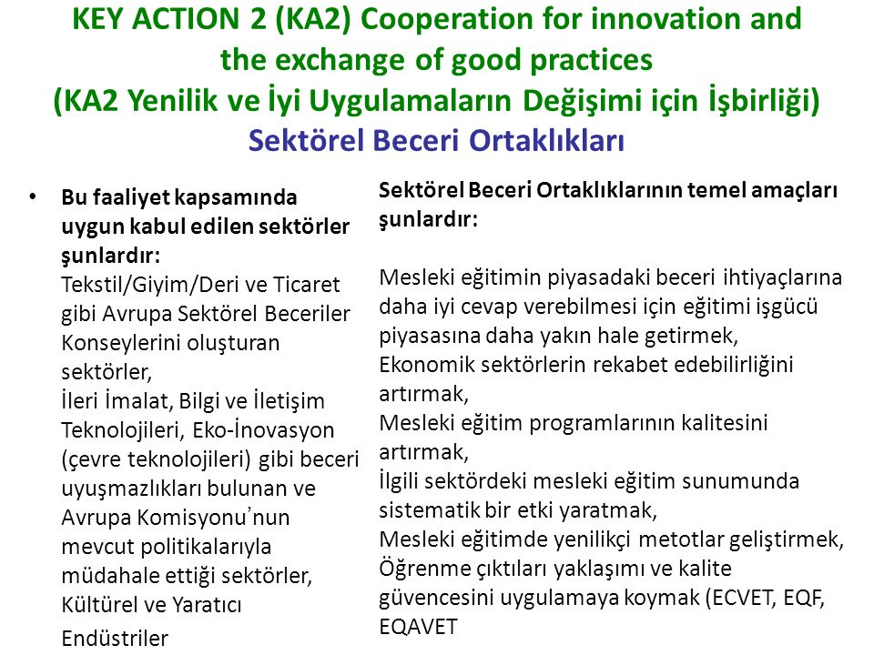 KEY ACTION 2 (KA2) Cooperation for innovation and the exchange of good practices (KA2 Yenilik ve İyi Uygulamaların Değişimi için İşbirliği) Sektörel Beceri Ortaklıkları