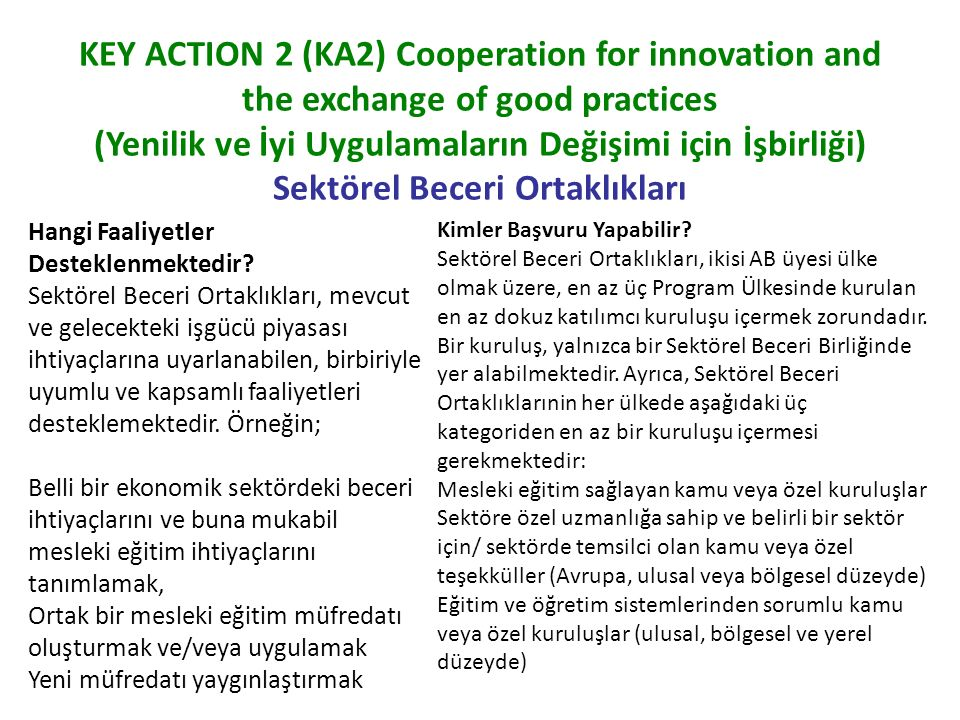 KEY ACTION 2 (KA2) Cooperation for innovation and the exchange of good practices (Yenilik ve İyi Uygulamaların Değişimi için İşbirliği) Sektörel Beceri Ortaklıkları