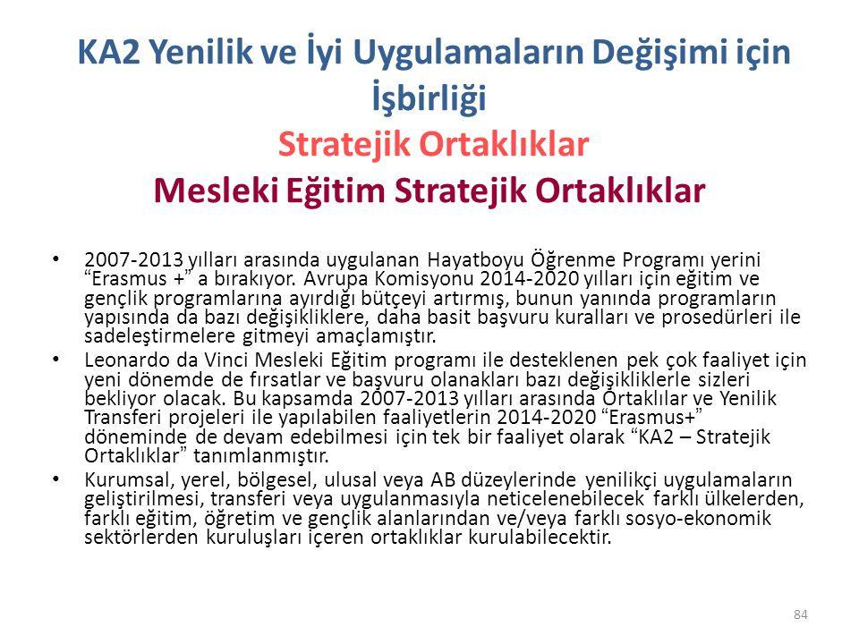 KA2 Yenilik ve İyi Uygulamaların Değişimi için İşbirliği Stratejik Ortaklıklar Mesleki Eğitim Stratejik Ortaklıklar