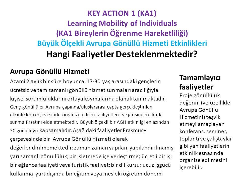 KEY ACTION 1 (KA1) Learning Mobility of Individuals (KA1 Bireylerin Öğrenme Hareketliliği) Büyük Ölçekli Avrupa Gönüllü Hizmeti Etkinlikleri Hangi Faaliyetler Desteklenmektedir