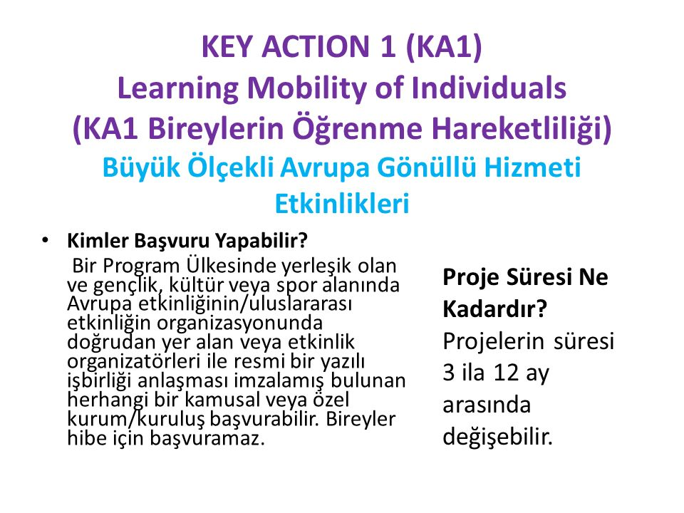KEY ACTION 1 (KA1) Learning Mobility of Individuals (KA1 Bireylerin Öğrenme Hareketliliği) Büyük Ölçekli Avrupa Gönüllü Hizmeti Etkinlikleri
