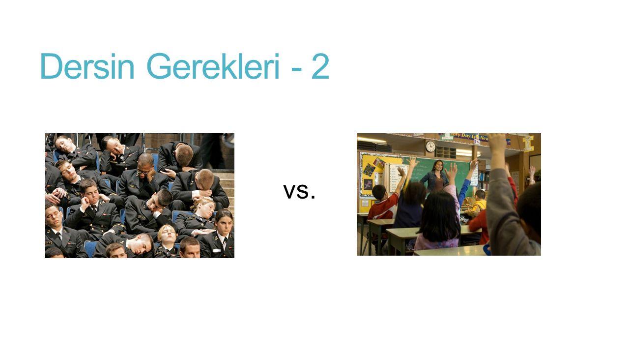 Dersin Gerekleri - 2 vs.