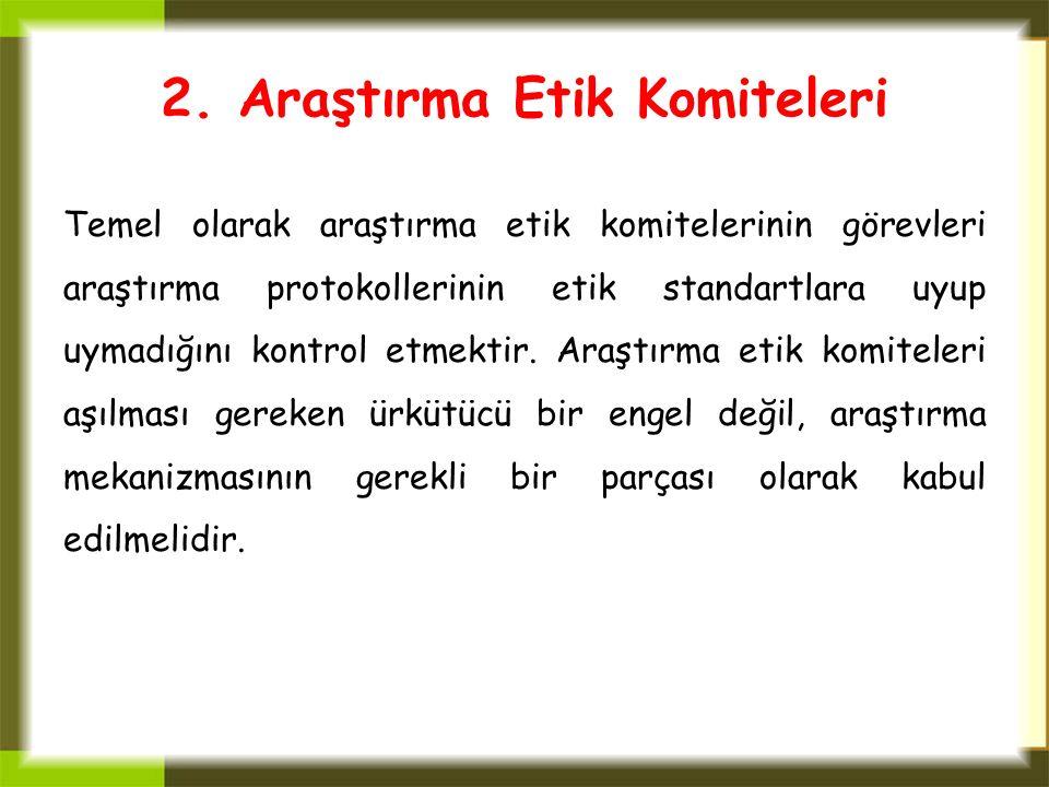 2. Araştırma Etik Komiteleri