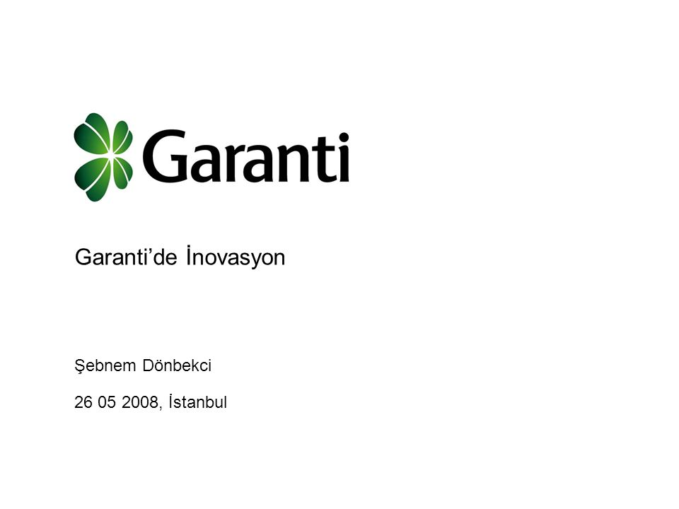 Garanti'de İnovasyon 1. Garanti'nin inovasyon anlayışı ve yaklaşımı