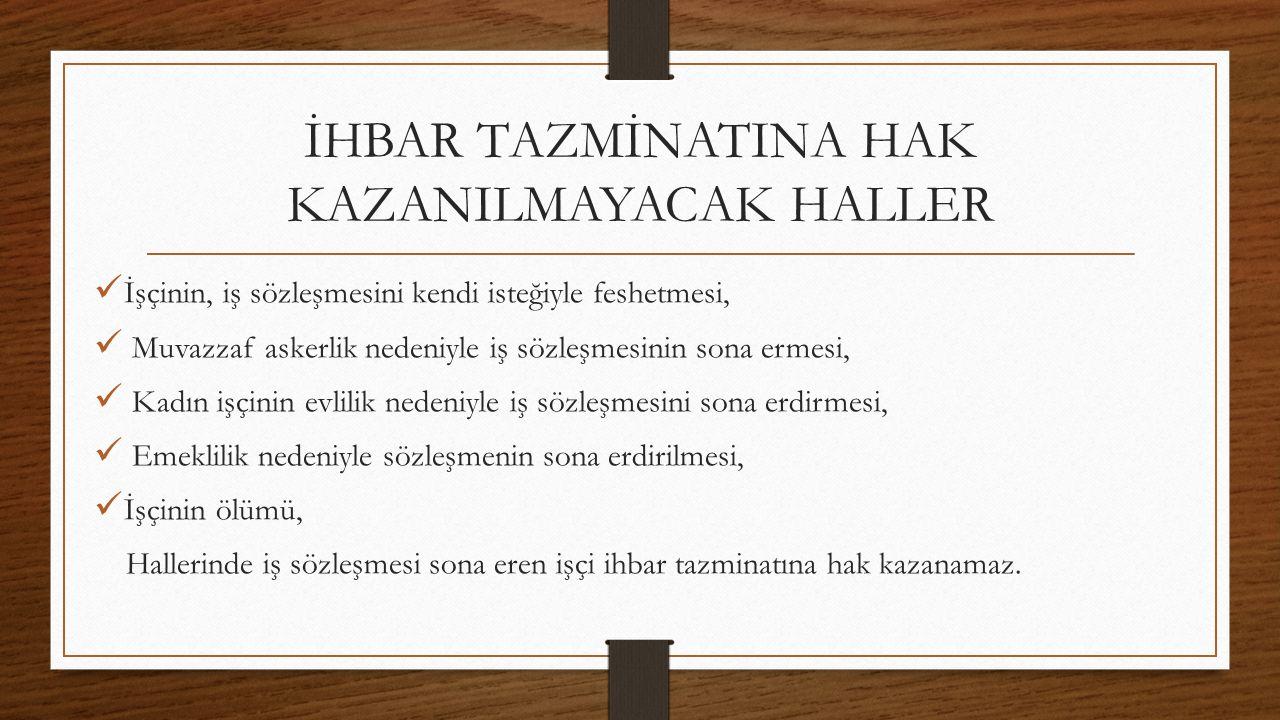 İHBAR TAZMİNATINA HAK KAZANILMAYACAK HALLER