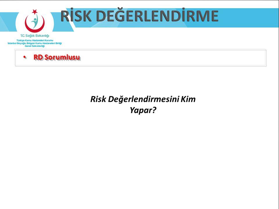 Risk Değerlendirmesini Kim Yapar