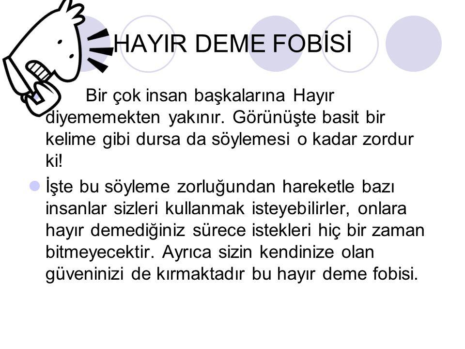 HAYIR DEME FOBİSİ