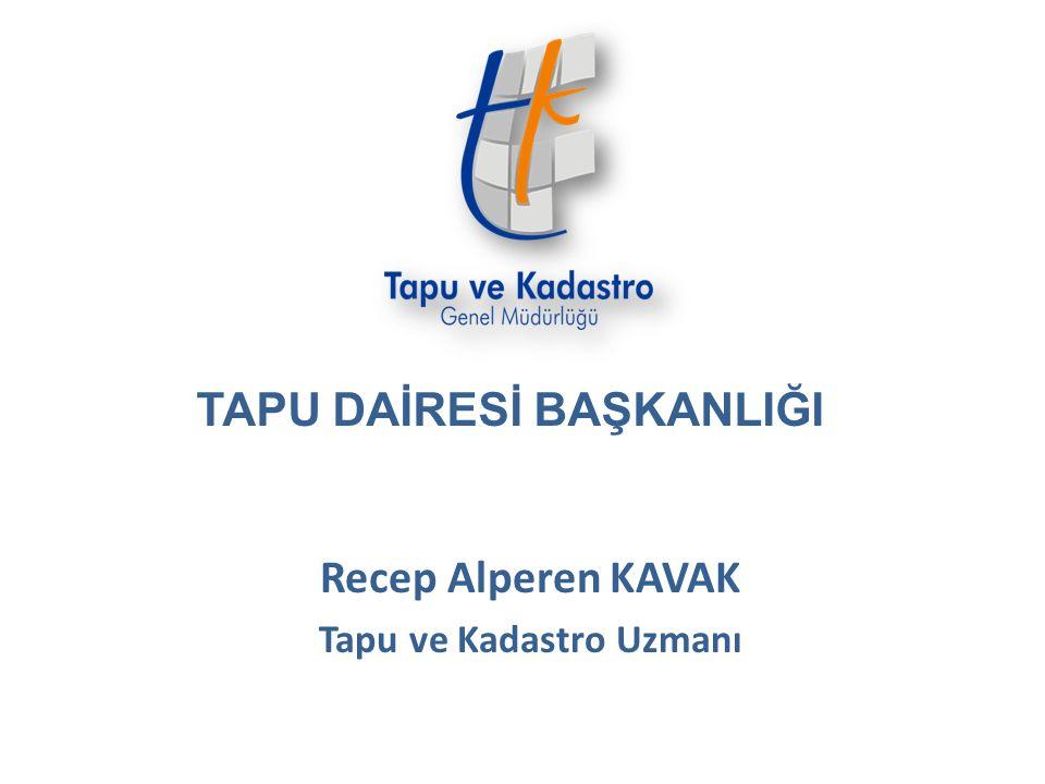 Recep Alperen KAVAK Tapu ve Kadastro Uzmanı