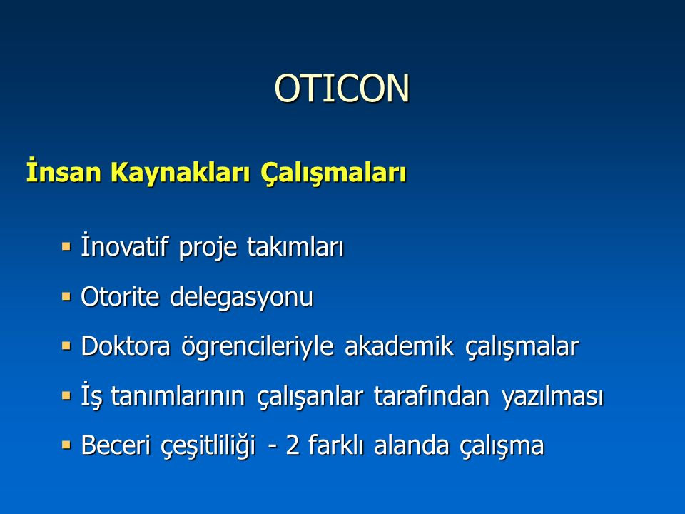 OTICON İnsan Kaynakları Çalışmaları İnovatif proje takımları