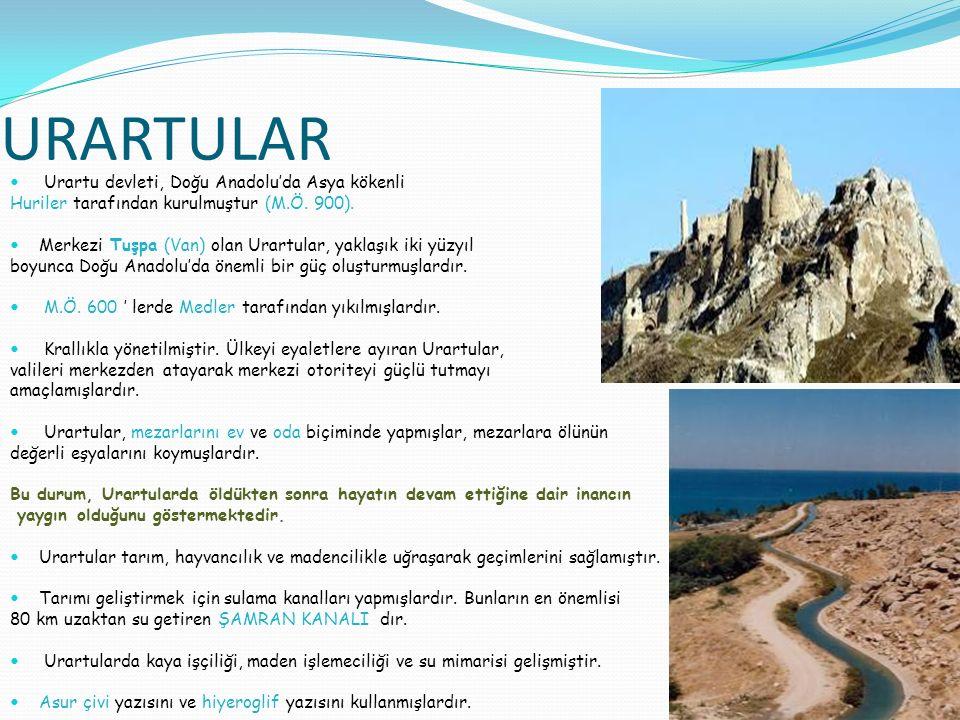 URARTULAR Urartu devleti, Doğu Anadolu'da Asya kökenli
