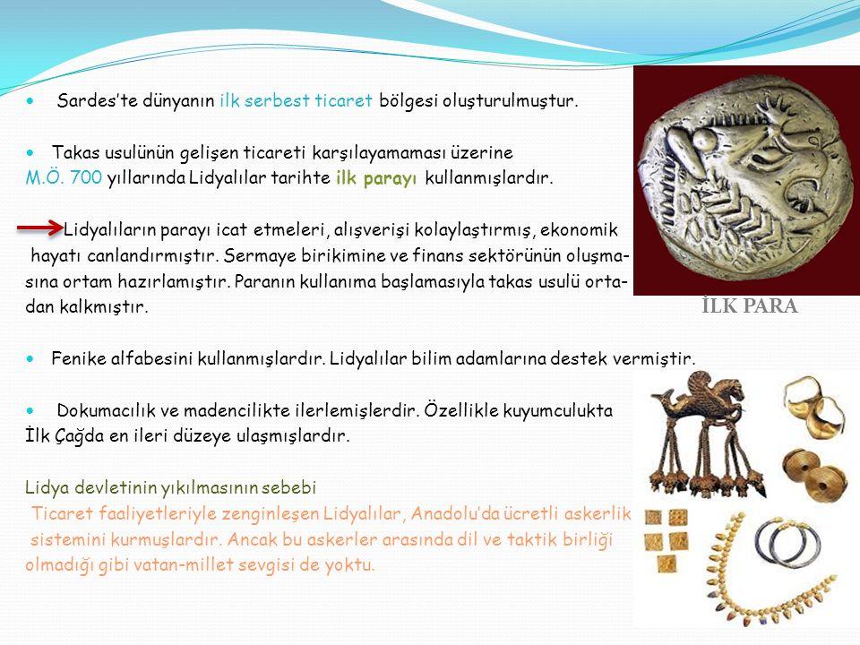 Sardes'te dünyanın ilk serbest ticaret bölgesi oluşturulmuştur.
