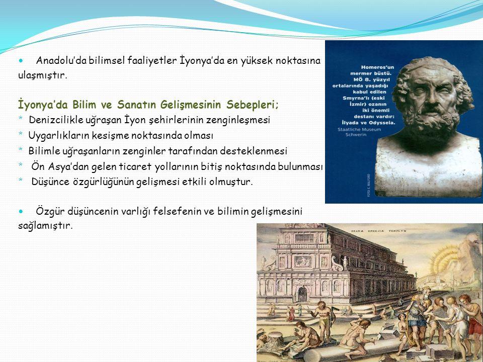 İyonya'da Bilim ve Sanatın Gelişmesinin Sebepleri;