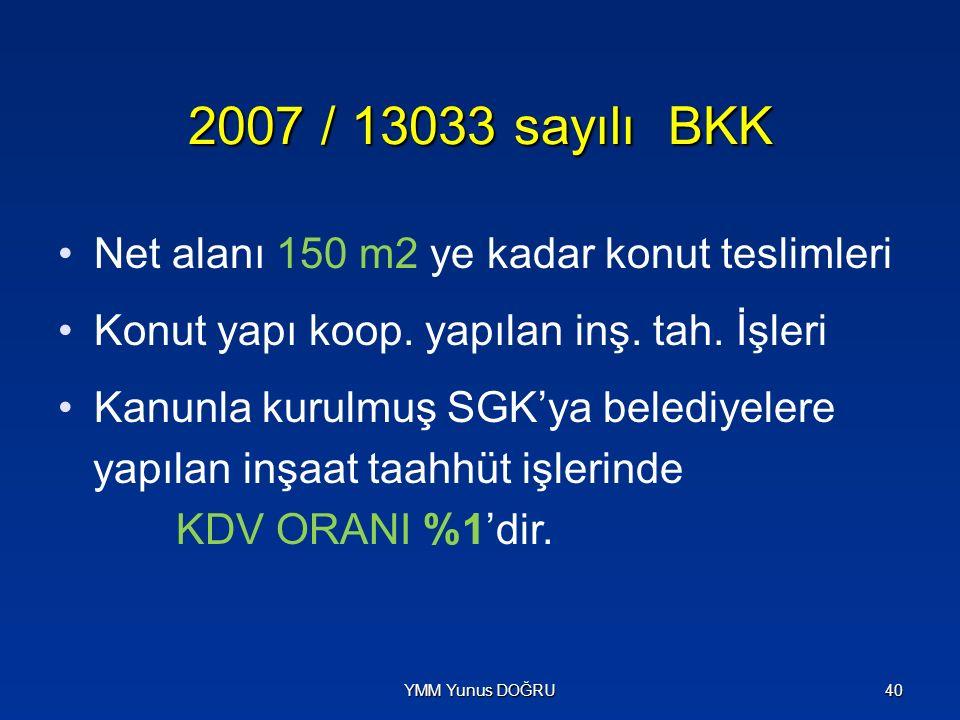 2007 / 13033 sayılı BKK Net alanı 150 m2 ye kadar konut teslimleri