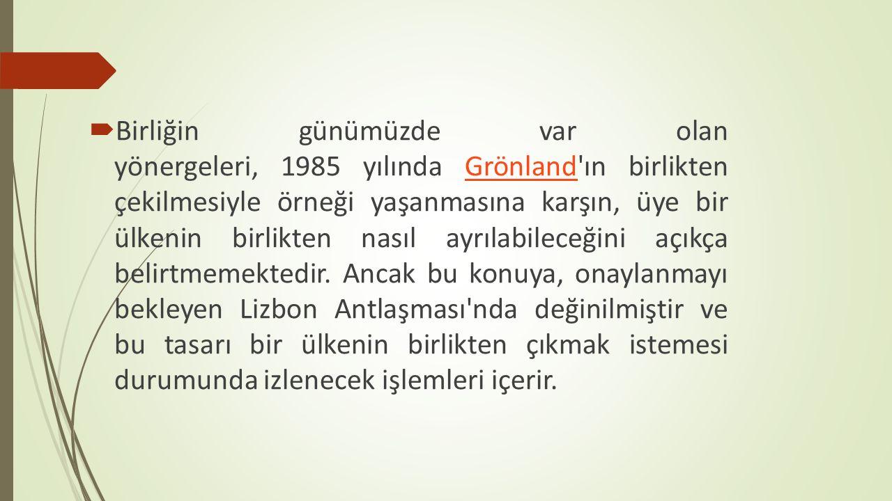 Birliğin günümüzde var olan yönergeleri, 1985 yılında Grönland ın birlikten çekilmesiyle örneği yaşanmasına karşın, üye bir ülkenin birlikten nasıl ayrılabileceğini açıkça belirtmemektedir.