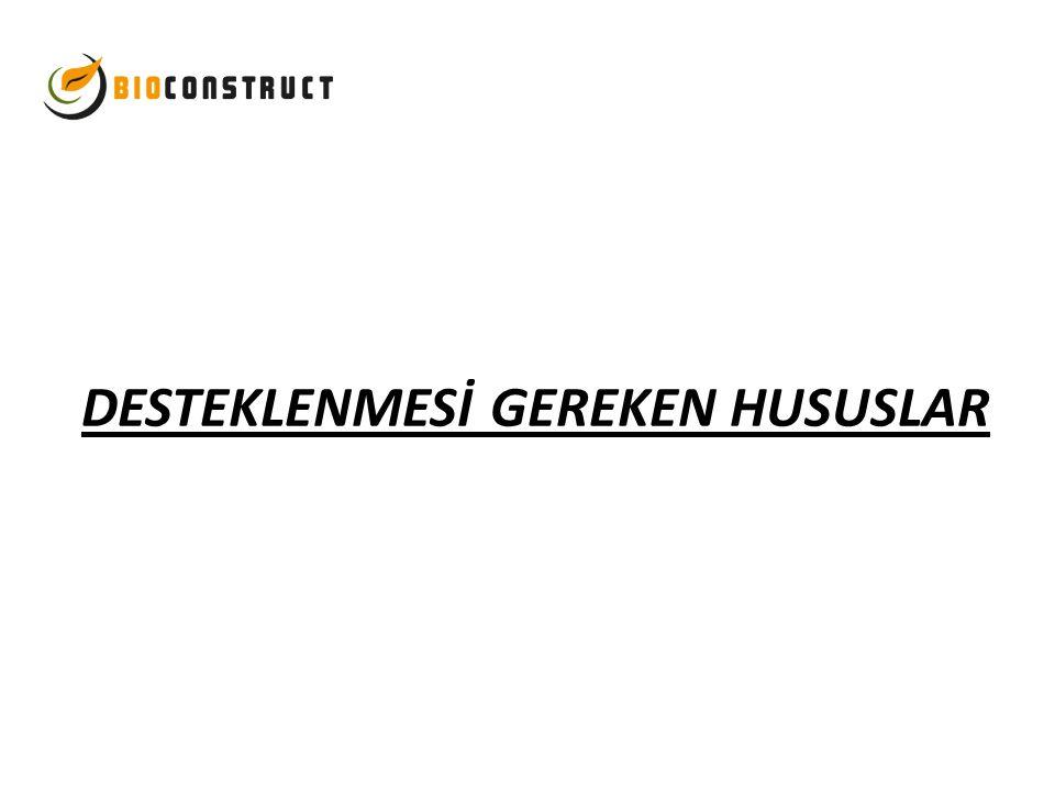 DESTEKLENMESİ GEREKEN HUSUSLAR