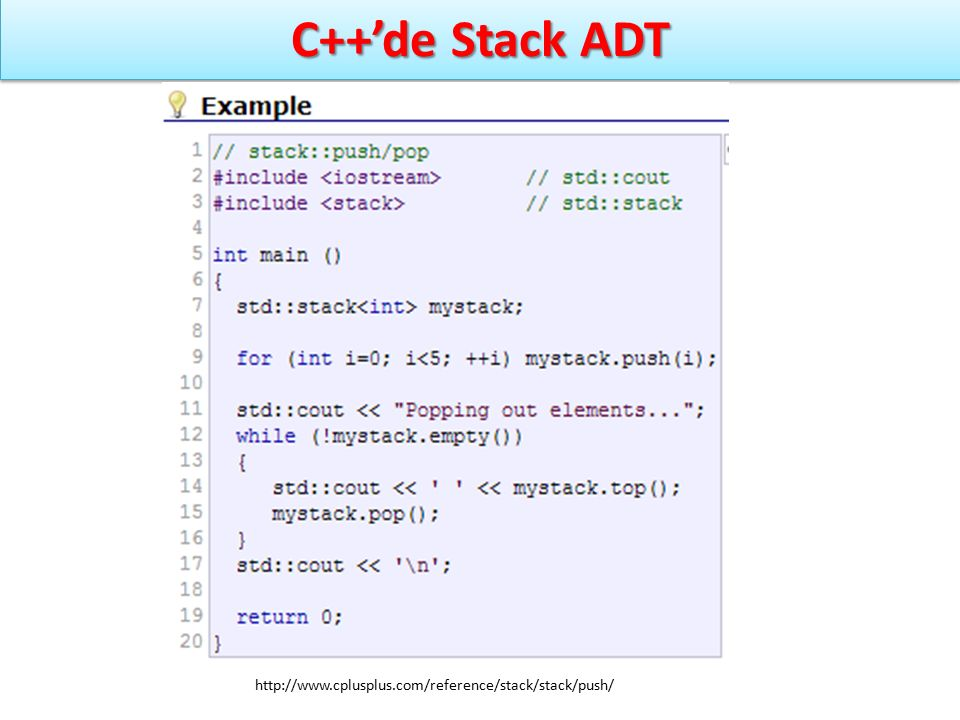 C++'de Stack ADT http://www.cplusplus.com/reference/stack/stack/push/