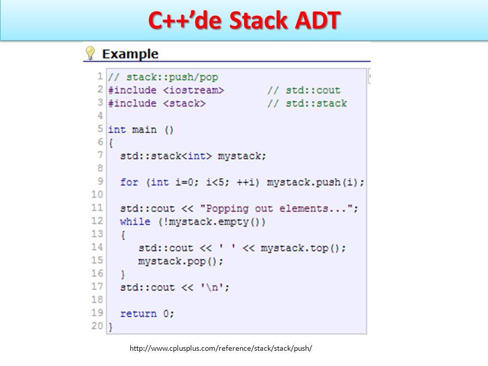 C++'de Stack ADT http://www.cplusplus.com/reference/stack/stack/push/
