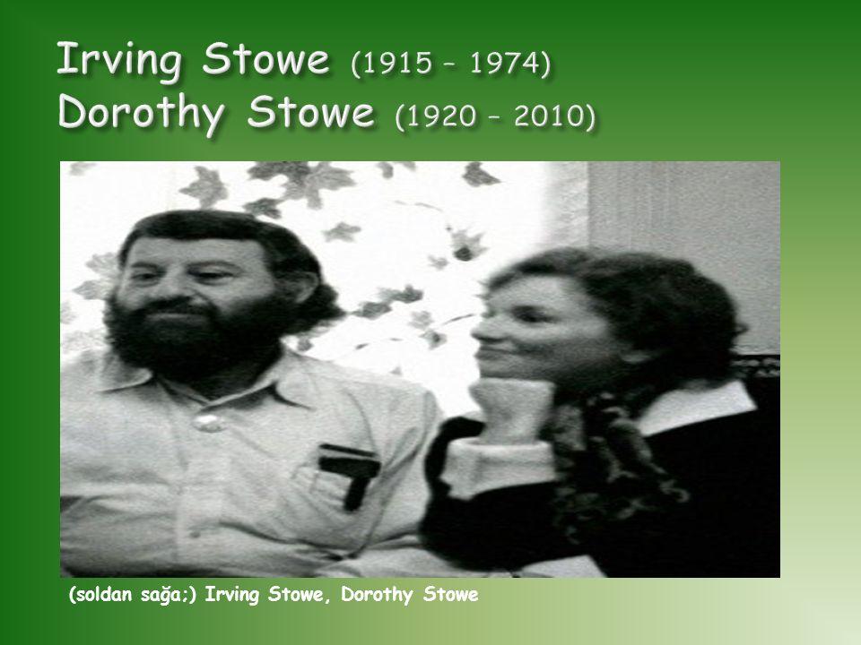 Irving Stowe (1915 – 1974) Dorothy Stowe (1920 – 2010)