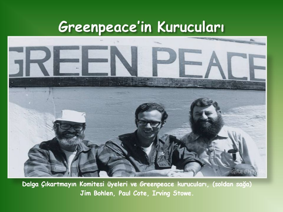 Greenpeace'in Kurucuları