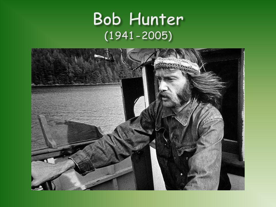Bob Hunter (1941-2005)