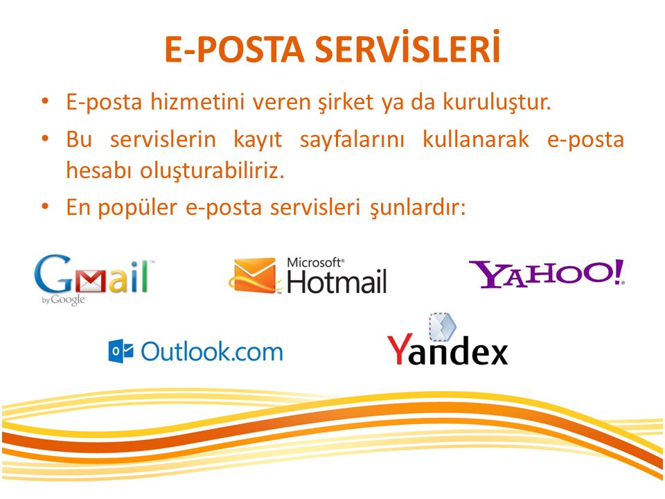 E-POSTA SERVİSLERİ E-posta hizmetini veren şirket ya da kuruluştur.