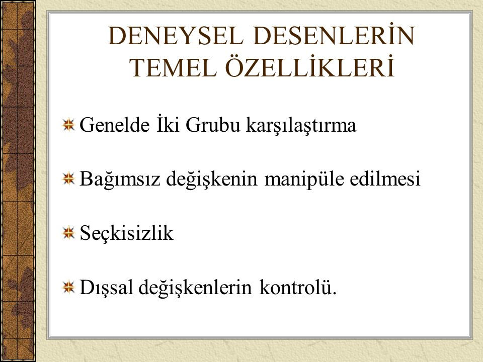 DENEYSEL DESENLERİN TEMEL ÖZELLİKLERİ