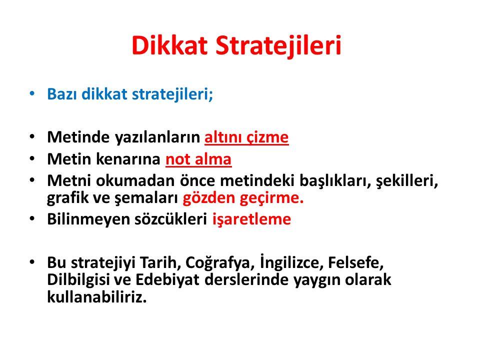 Dikkat Stratejileri Bazı dikkat stratejileri;
