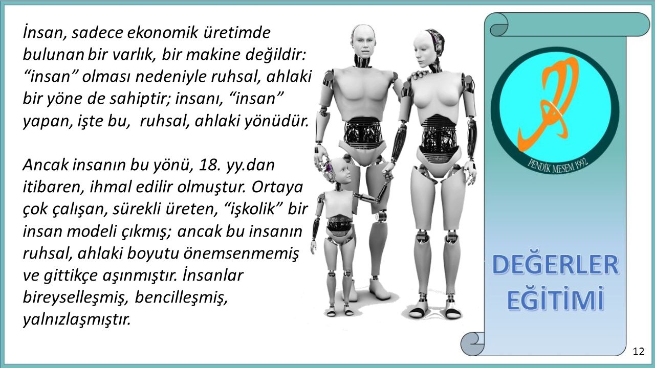 İnsan, sadece ekonomik üretimde bulunan bir varlık, bir makine değildir: insan olması nedeniyle ruhsal, ahlaki bir yöne de sahiptir; insanı, insan yapan, işte bu, ruhsal, ahlaki yönüdür.
