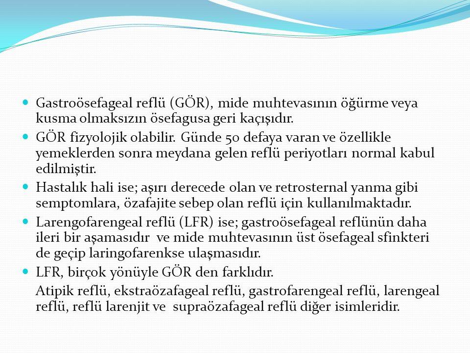 Gastroösefageal reflü (GÖR), mide muhtevasının öğürme veya kusma olmaksızın ösefagusa geri kaçışıdır.