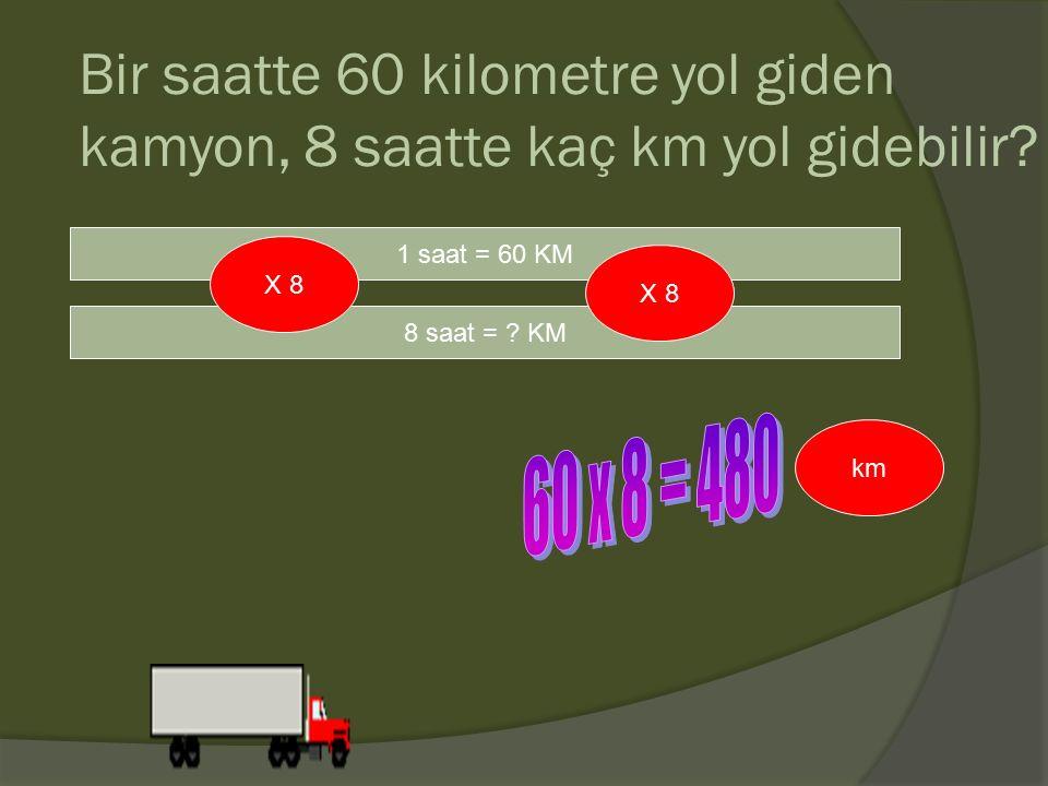 Bir saatte 60 kilometre yol giden kamyon, 8 saatte kaç km yol gidebilir