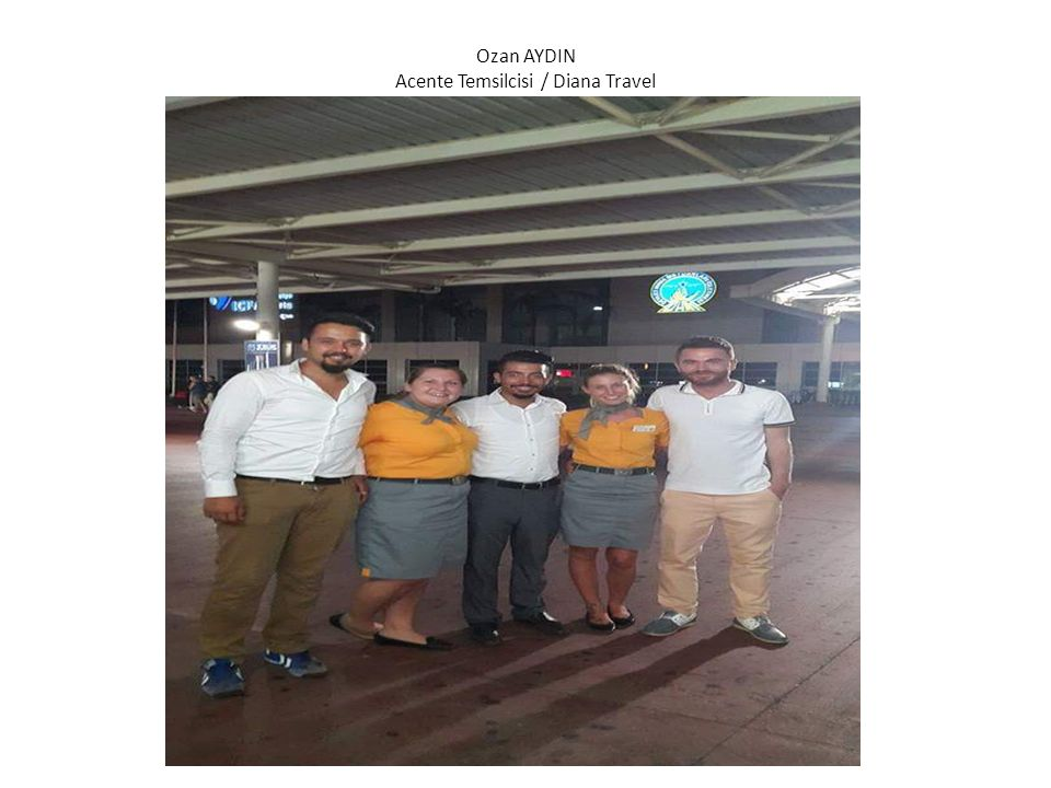 Ozan AYDIN Acente Temsilcisi / Diana Travel