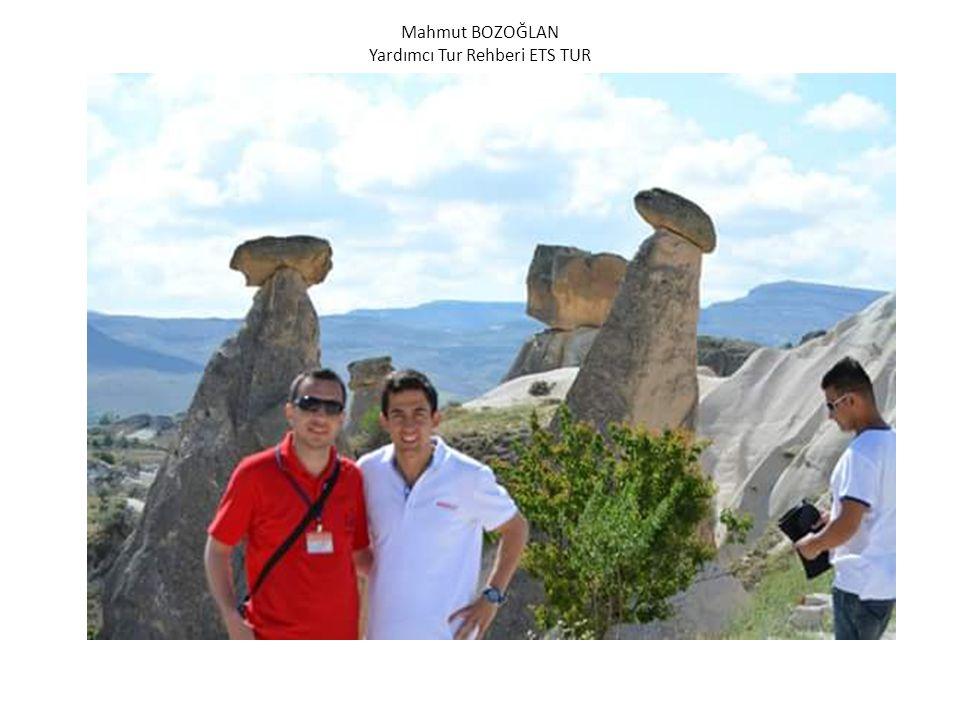 Mahmut BOZOĞLAN Yardımcı Tur Rehberi ETS TUR