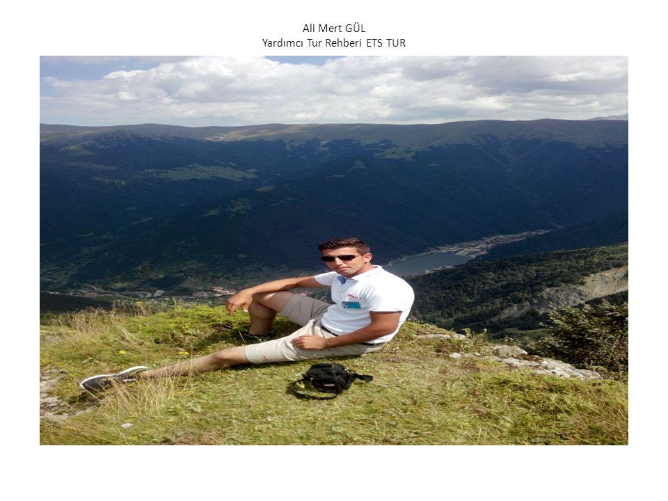 Ali Mert GÜL Yardımcı Tur Rehberi ETS TUR