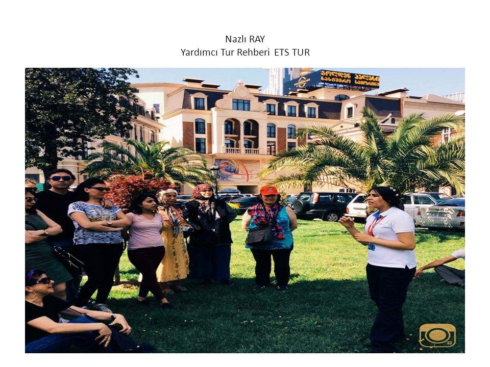 Nazlı RAY Yardımcı Tur Rehberi ETS TUR