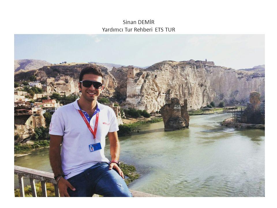 Sinan DEMİR Yardımcı Tur Rehberi ETS TUR