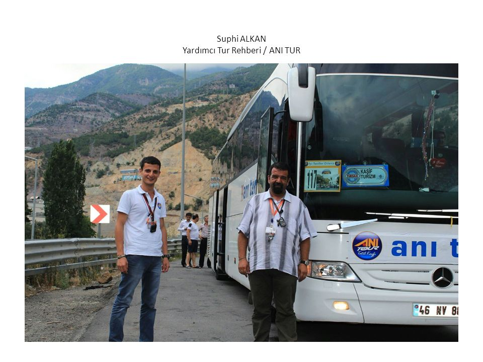 Suphi ALKAN Yardımcı Tur Rehberi / ANI TUR
