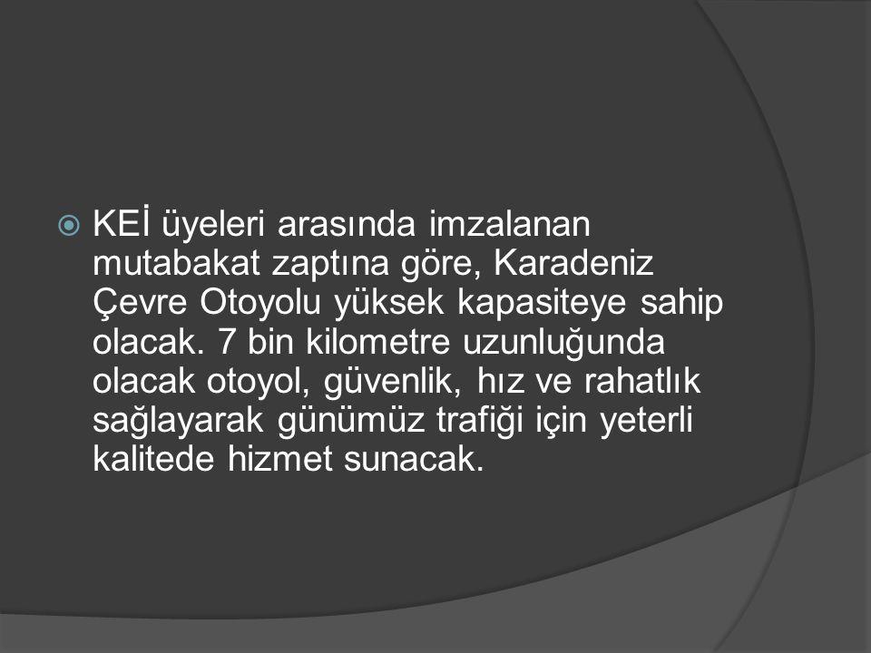 KEİ üyeleri arasında imzalanan mutabakat zaptına göre, Karadeniz Çevre Otoyolu yüksek kapasiteye sahip olacak.