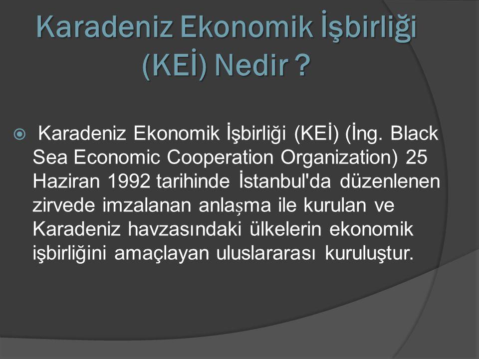 Karadeniz Ekonomik İşbirliği (KEİ) Nedir