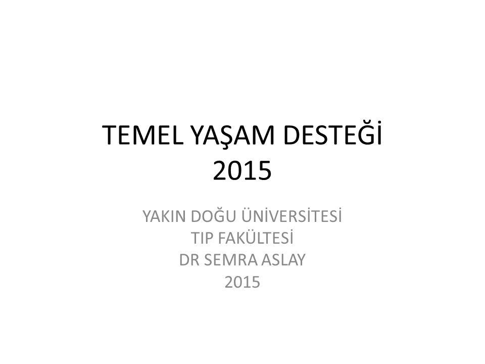 YAKIN DOĞU ÜNİVERSİTESİ TIP FAKÜLTESİ DR SEMRA ASLAY 2015