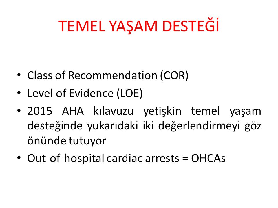TEMEL YAŞAM DESTEĞİ Class of Recommendation (COR)