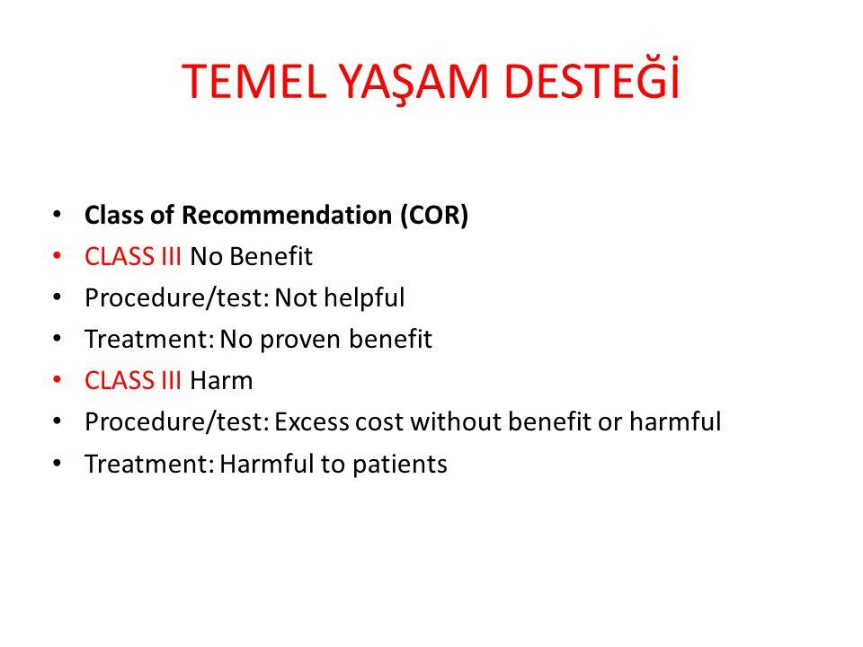 TEMEL YAŞAM DESTEĞİ Class of Recommendation (COR) CLASS III No Benefit