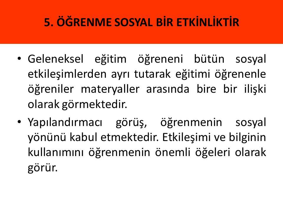 5. ÖĞRENME SOSYAL BİR ETKİNLİKTİR