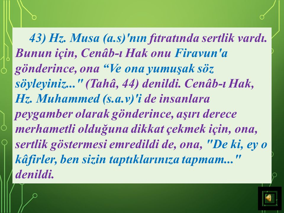43) Hz. Musa (a. s) nın fıtratında sertlik vardı