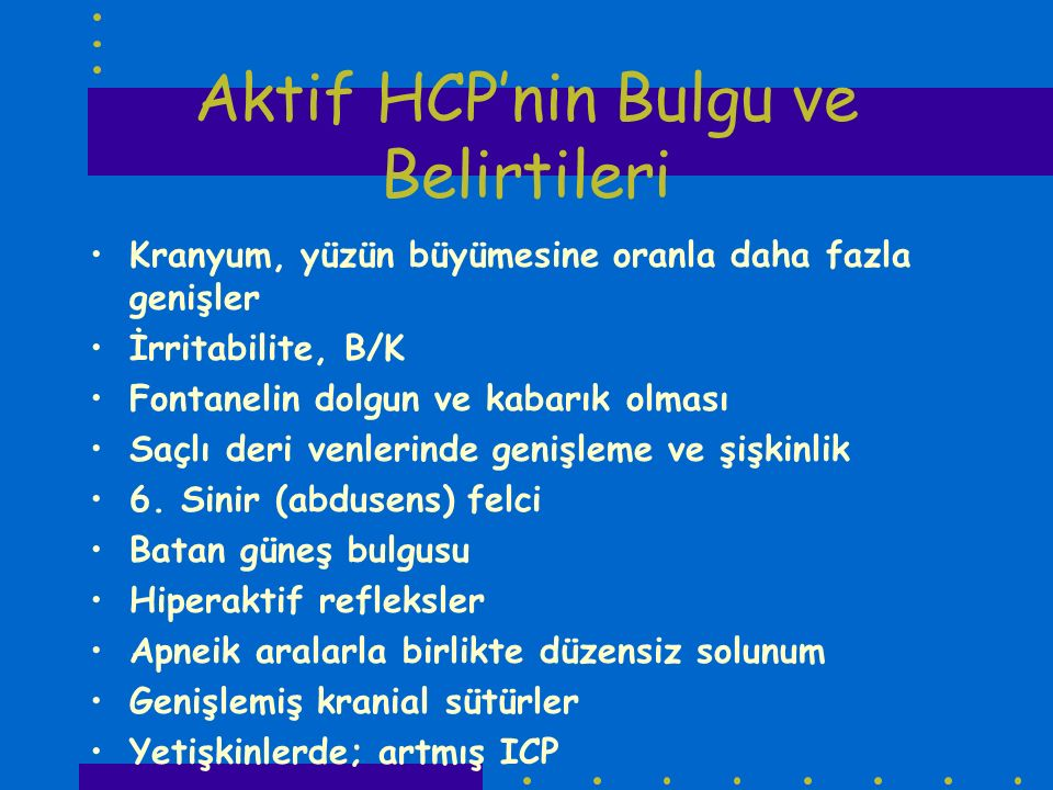 Aktif HCP'nin Bulgu ve Belirtileri