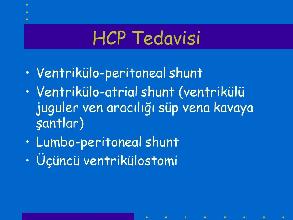 HCP Tedavisi Ventrikülo-peritoneal shunt